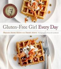 Gluten-Free Girl Every Day by Shauna James Ahern (2013, Hardcover)