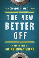 The New Better Off by Courtney E. Martin (2016, Hardcover)