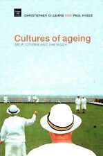 Cultures of Aging: Self, Citizen, and the Body by Gilleard, Chris, Higgs, Paul