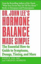 Dr. John Lee's Hormone Balance Made Simple: The Essential How-to Guide to Sympto