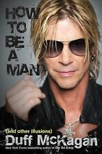 How to Be a Man by Duff McKagan and Chris Kornelis (2015, Hardcover)