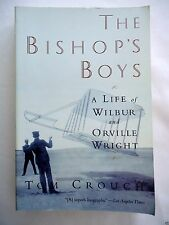 The Bishop's Boys: A Life of Wilbur and Orville Wright Crouch, Tom D.