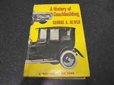 A HISTORY OF COACHBUILDING by GEORGE A.OLIVER ~~ 1st EDITION 1962 CASSELL ~~