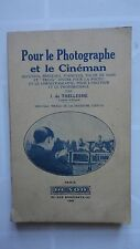 POUR LE PHOTOGRAPHE ET LE CINEMAN PARIS DUNOD 1941 PHOTOGRAPHIE TRUCS ET ASTUCES