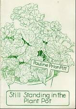 Still Standing in the Plant Pot by Pauline Prior-Pitt (Paperback) SIGNED As New