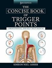 The Concise Book of Trigger Points, Third Edition, Niel-Asher, Simeon, Excellent