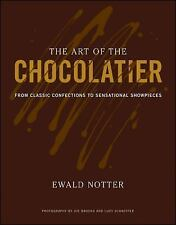 THE ART OF THE CHOCOLATIER - JOE BROOKS, ET AL. EWALD NOTTER (HARDCOVER) NEW