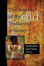 The Essence of the Old Testament : A Survey (2012, Hardcover)