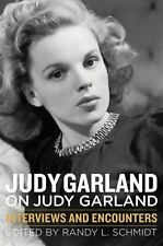 JUDY GARLAND  on JUDY GARLAND: Interviews and Encounters by Randy L. Schmidt.