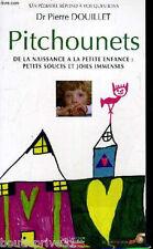 Pitchounets - De La Naissance À La Petite Enfance, Petits Soucis Et Joies.......