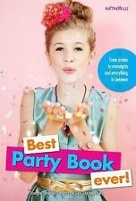 Best Party Book Ever!: From invites to overnights and everything in be-ExLibrary