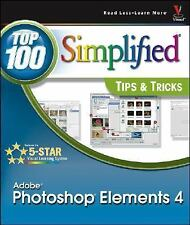 Top 100 Simplified Tips and Tricks: Photoshop Elements 4 by Mike Wooldridge...