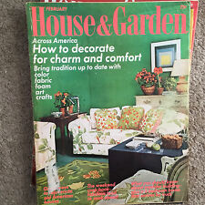 HOUSE & GARDEN MAGAZINE FEBRUARY 1972 *HOW TO DECORATE WITH CHARM & COMFORT*