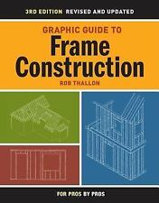 Graphic Guide to Frame Construction: Completely Revised and Updated, Thallon, Ro