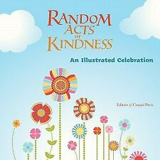 Random Acts of Kindness: An Illustrated Celebration, , Acceptable Book