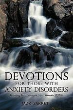 Devotions for Those with Anxiety Disorders : Including Post Traumatic Stress...