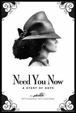 Need You Now: A Story of Hope