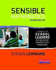 Sensible Mathematics, Second Edition : A Guide for School Leaders in the Era...