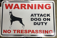 Warning - Attack Dog on Duty - metal fence sign - Beware of Doberman - Security