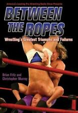 Between the Ropes: Wrestling's Greatest Triumphs and Failures-ExLibrary