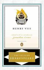 The Pelican Shakespeare: Henry VIII by Peter Holland and William Shakespeare...