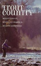 NEW - Trout Country: Reflections on Rivers, Fly Fishing & Related Addictions