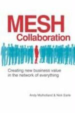 Mesh Collaboration : Creating new business value in the network of Everything...
