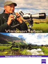 Visionen leben Naturbeobachtung 2007/2008 Zeiss Prospekt brochure - (0375)