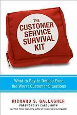 The Customer Service Survival Kit : What to Say to Defuse Even the Worst...