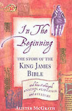 In the Beginning: The Story of the King James Bible,ACCEPTABLE Book