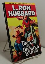 Under the Diehard Brand by L Ron Hubbard