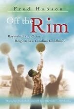 Off the Rim: Basketball and Other Religions in a Carolina Childhood (SPORTS & AM