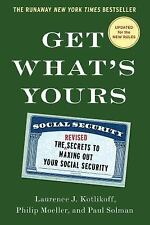 The Get What&#39s Yours: Get What's Yours : The Secrets to Maxing Out Your...