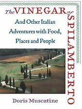 The Vinegar of Spilamberto: And Other Italian Adventures with Food, Places and