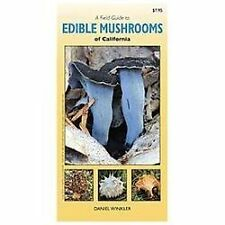 A Field Guide to Edible Mushrooms of California by Daniel Winkler (2012,...