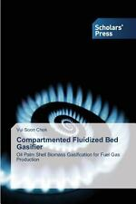 Compartmented Fluidized Bed Gasifier by Chok Vui Soon (2013, Paperback)