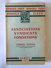 MANUEL SIREY ASSOCIATIONS SYNDICATS FONDATIONS 1957 OZANAM FONCTIONNEMENT