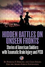 HIDDEN BATTLES ON UNSEEN FRONTS: Stories of American Soldiers with Traumatic Bra