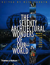 The Seventy Wonders of the Modern World: 1500 Years of Extraordinary Feats of En