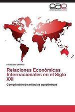 Relaciones Economicas Internacionales en el Siglo XXI by Urdinez Francisco...