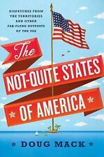 The Not-Quite States of America - Dispatches from the Territories... Mack  NEW!