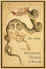 Initiation, Human and Solar by Alice Bailey (2011, Paperback)