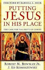 Putting Jesus in His Place : The Case for the Deity of Christ by J. Ed...