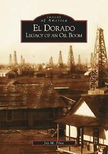 El Dorado: Legacy  Of  An Oil  Boom  (KS)   (Images of America)