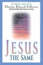 Jesus - The Same by Charles Edward Jefferson (1997, Paperback, Revised)