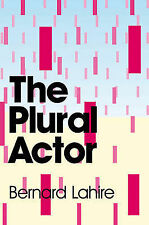 The Plural Actor by Bernard Lahire (Paperback, 2010)