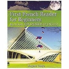 First French Reader for Beginners : Bilingual for Speakers of English by...