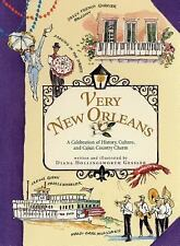 Very New Orleans: A Celebration of History, Culture, and Cajun Country Charm by