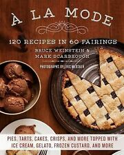 A la Mode: 120 Recipes in 60 Pairings: Pies, Tarts, Cakes, Crisps, and More Topp