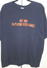 Not Now I'm Playing Video games Funny  t shirt  xl
